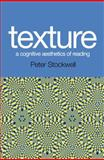 Texture : A Cognitive Aesthetics of Reading, Stockwell, Peter, 074862581X