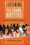 Listening to Young Writers, Melissa Hare Landa, 0929895819