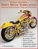 Harley-Davidson Sheet Metal Fabrication : Make and Modify Tanks, Fenders, Side Covers, Remus, Timothy S., 0964135817