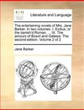The Entertaining Novels of Mrs Jane Barker in Two Volumes I Exilius; or the Banish'D Roman IX the Amours of Bosvil and Galesia The, Jane Barker, 1140875817