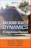 Railroad Vehicle Dynamics : A Computational Approach, Shabana, Ahmed A. and Zaazaa, Khaled E., 1420045814