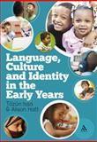 Language, Culture and Identity in the Early Years, Issa, Tözün and Hatt, Alison, 1441145818