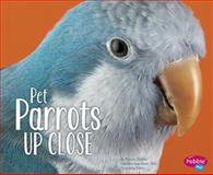 Pet Parrots up Close, Karon Dubke, 1491405813