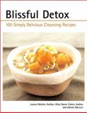 Blissful Detox, Louisa J. Walters and Aliza Baron Cohen, 1571455817