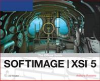 Softimage XSI 5 : The Official Guide, Rossano, Anthony, 1592005810
