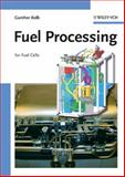 Fuel Processing : For Fuel Cells, Gunther Kolb, 3527315810