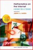 Mathematics on the Internet : A Resource for K-12 Teachers, Ebenezer, Jazlin V. and Ameis, Gerhard A., 0131715828