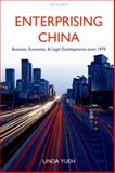 Enterprising China : Business, Economic, and Legal Developments Since 1979, Yueh, Linda, 0199205825
