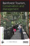 Rainforest Tourism, Conservation and Management : Challenges for Sustainable Development, , 0415635829