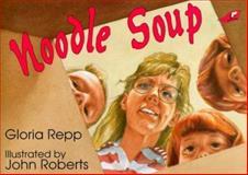Noodle Soup, Gloria Repp, 0890845824