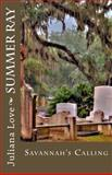 Summer Ray - Savannah's Calling, Juliana Love, 1475175825