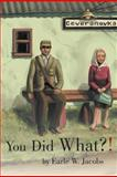 You Did What?!, Earle W. Jacobs, 1481705822