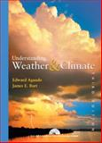 Understanding Weather and Climate, Aguado, Edward and Burt, James E., 0131015826
