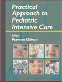 Practical Approach to Pediatric Intensive Care, Praveen Khilnani, 0340905824