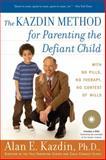 The Kazdin Method for Parenting the Defiant Child, Alan E. Kazdin, 0547085826