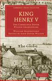 King Henry V : The Cambridge Dover Wilson Shakespeare, Shakespeare, William, 1108005829