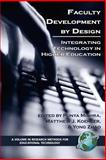 Faculty Development by Design : Integrating Technology in Higher Education, Mishra, Puny and Koehler, Matthew J., 1593115822