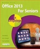 Office 2013 for Seniors in Easy Steps, Michael Price, 1840785829