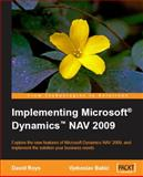 Implementing Microsoft Dynamics NAV 2009, Roys, David and Babic, Vjekoslav, 1847195822