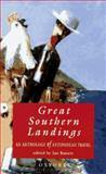 Great Southern Landings : An Anthology of Antipodean Travel, Bassett, Jan, 0195535820