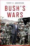 Bush's Wars, Terry H. Anderson, 0199975825