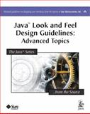 Java Look and Feel Design Guidelines : Advanced Topics, Sun Microsystems, Inc. Staff, 0201775824