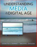Understanding Media in the Digital Age, DeFleur, Melvin and Dennis, Everette E., 0205595820