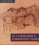 Le Corbusier's Formative Years 9780226075822