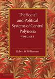 The Social and Political Systems of Central Polynesia: Volume 1, Williamson, Robert W., 1107625823