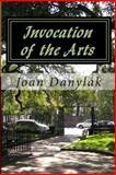 Invocation of the Arts, Joan Danylak, 1477515828