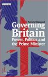 Governing Britain : Power, Politics and the Prime Minister, Diamond, Patrick, 1780765827