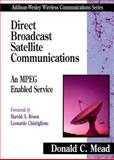 Direct Broadcast Satellite Communications : An MPEG Enabled Service, Mead, Donald C., 0201695820