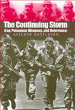 The Continuing Storm : Iraq, Poisonous Weapons, and Deterrence, Haselkorn, Avigdor, 0300075820