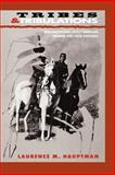 Tribes and Tribulations : Misconceptions about American Indians and Their Histories, Hauptman, Laurence M., 0826315828