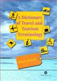 A Dictionary of Travel and Tourism Terminology, Beaver, Allan, 0851995829