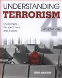 Understanding Terrorism : Challenges, Perspectives, and Issues, Martin, Gus, 1452205825