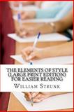 The Elements of Style, William Strunk, 148955582X