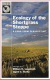 Ecology of the Shortgrass Steppe : A Long-Term Perspective, Lauenroth, William K. and Burke, Ingrid C., 0195135822
