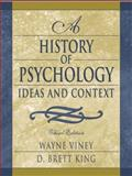 A History of Psychology : Ideas and Context, Viney, Wayne and King, D. Brett, 0205335829