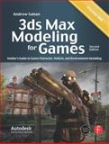 3ds Max Modeling for Games : Insider's Guide to Game Character, Vehicle, and Environment Modeling, Gahan, Andrew, 0240815823