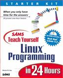 Teach Yourself Linux Programming in 24 Hours : Starter Kit Edition, Gay, Warren W., 0672315823