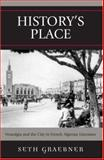 History's Place : Nostalgia and the City in French Algerian Literature, Graebner, Seth, 0739115820