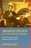 Abraham Lincoln and a New Birth of Freedom, Howard Jones, 0803225822