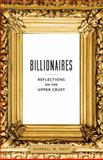 Billionaires : Reflections on the Upper Crust, West, Darrell M., 0815725825