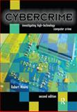 Cybercrime : Investigating High-Technology Computer Crime, Moore, Robert, 1437755828