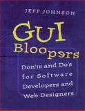 GUI Bloopers : Don'ts and Do's for Software Developers and Web Designers, Johnson, Jeff, 1558605827