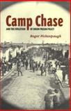 Camp Chase and the Evolution of Union Prison Policy, Pickenpaugh, Roger, 0817315829