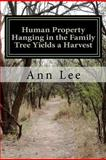 Human Property Hanging in the Family Tree Yields a Harvest, Ann Lee, 1478195827