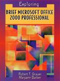Brief Microsoft Office 2000 Professional, Barber, Maryann and Grauer, Robert T., 013083582X