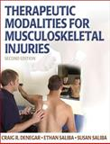 Therapeutic Modalities for Musculoskeletal Injuries, Denegar, Craig R. and Saliba, Ethan, 0736055827